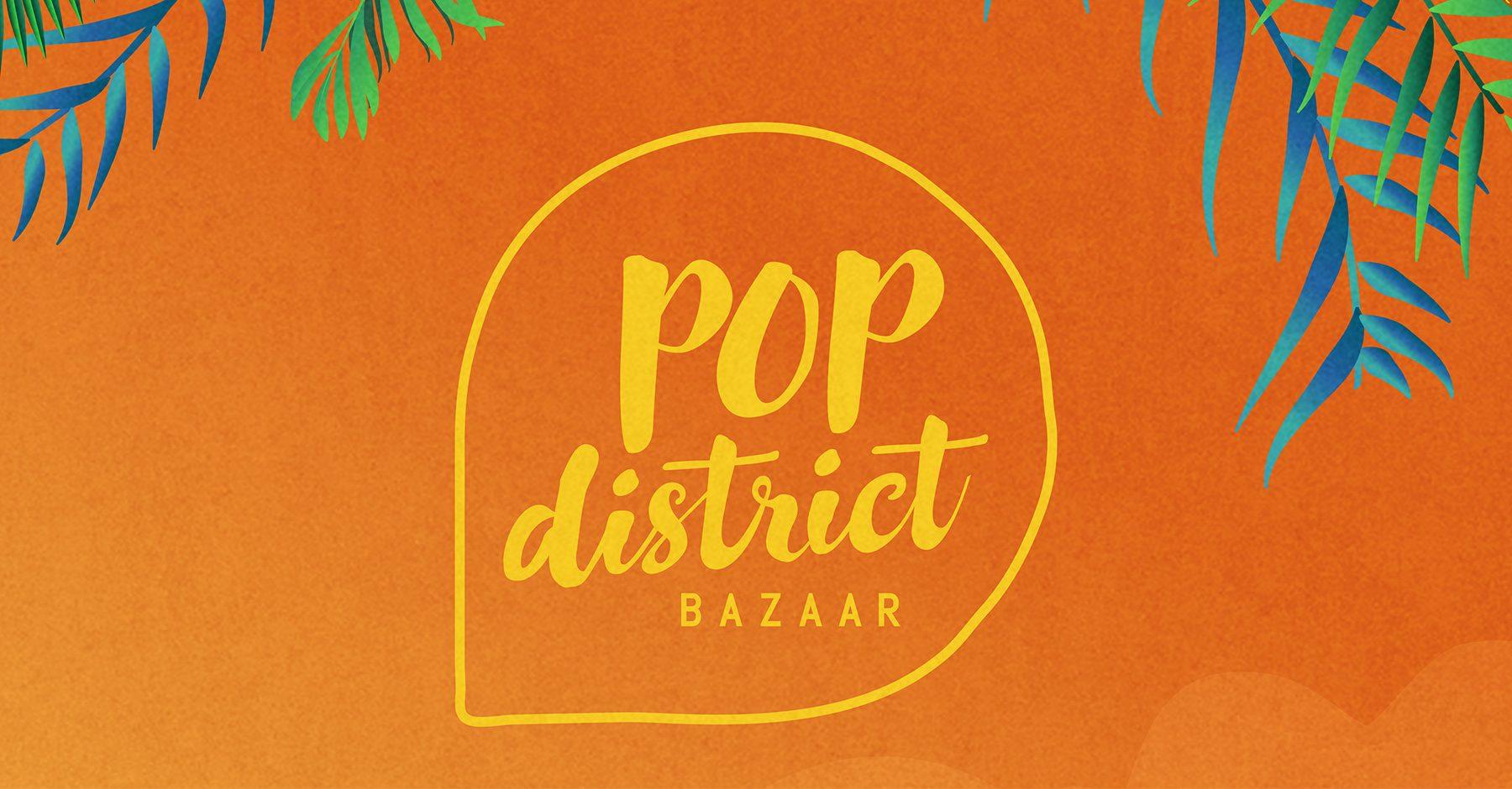 Pop District Bazaar